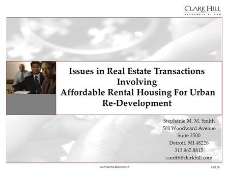 5.06.06 Confidential #5261633v1 Issues in Real Estate Transactions Involving Affordable Rental Housing For Urban Re-Development Stephanie M. M. Smith 500.