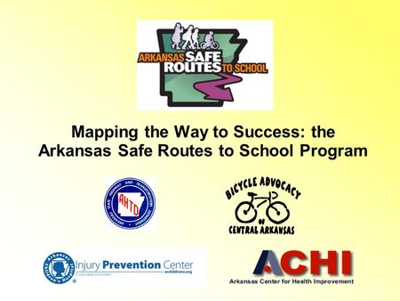 Mapping the Way to Success: the Arkansas Safe Routes to School Program.