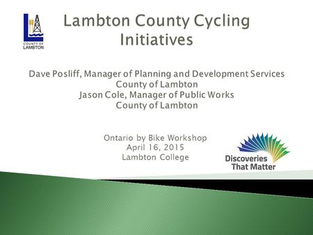 Ontario by Bike Workshop April 16, 2015 Lambton College.