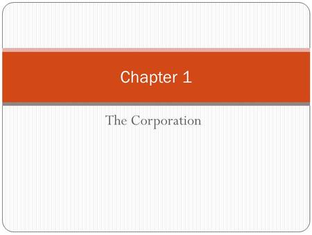 The Corporation Chapter 1. Chapter Outline 1.1 The Types of Firms 1.2 Ownership Versus Control of Corporations 1.3 The Stock Market.