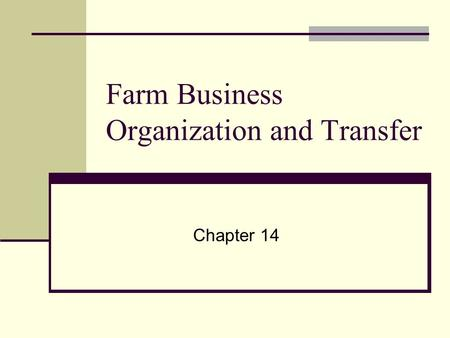 Farm Business Organization and Transfer