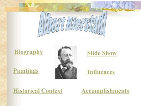 Albert Bierstadt Biography Slide Show Paintings Influences
