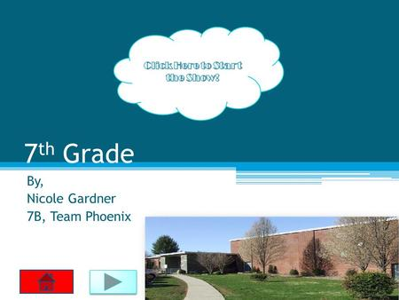 7 th Grade By, Nicole Gardner 7B, Team Phoenix. Table of Contents:  7 th Grade Teams 7 th Grade Teams  Fun activity's Fun activity's  Sports Sports.