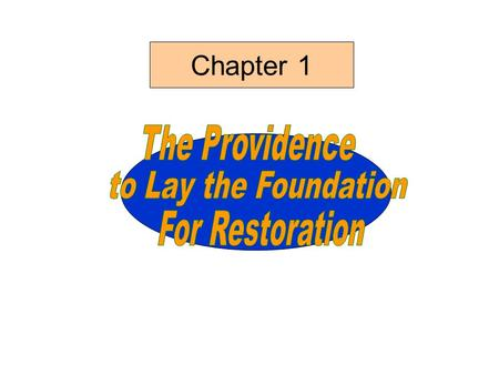 Chapter 1 Section 1 The Providence Restoration in Adam's Family.