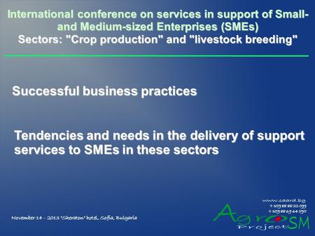 Successful business practices International conference on services in support of Small- and Medium-sized Enterprises (SMEs) Sectors: Crop production