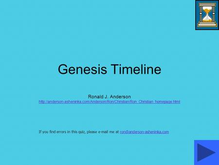Genesis Timeline Ronald J. Anderson  If you find errors in this quiz,