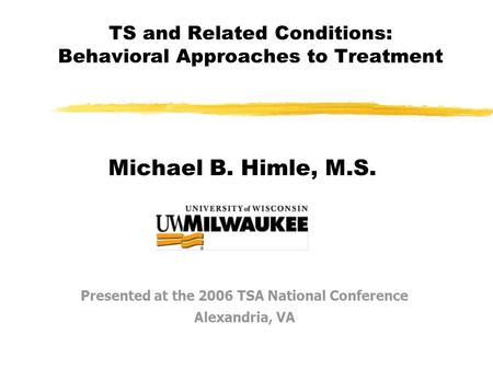 TS and Related Conditions: Behavioral Approaches to Treatment