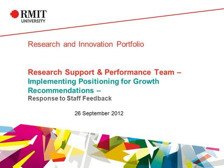 Research and Innovation Portfolio Research Support & Performance Team – Implementing Positioning for Growth Recommendations – Response to Staff Feedback.