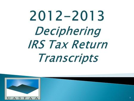 1.  2011-12 and prior years, students selected for verification could submit copies of applicable 1040s and W-2s.  For 2012-13 regulatory changes made.