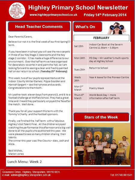1 Highley Primary School Newsletter Grasmere Drive, Highley, Shropshire, WV16 6EH.