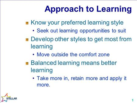 Approach to Learning Know your preferred learning style