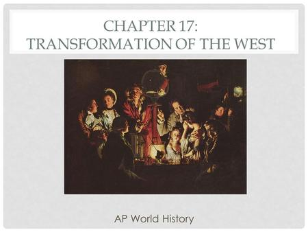 Chapter 17: Transformation of the West