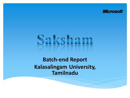 Batch-end Report Kalasalingam University, Tamilnadu.