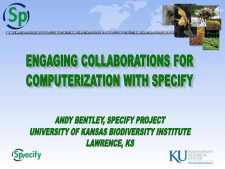 ALLOWS FOR efficient computerization and management of biological collections and mobilization of specimen information onto the Internet.ALLOWS FOR efficient.