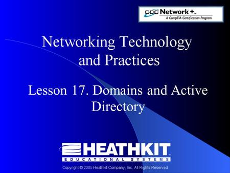 Lesson 17. Domains and Active Directory. Objectives At the end of this Presentation, you will be able to: