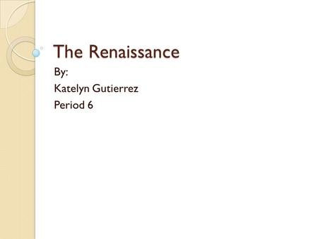 The Renaissance By: Katelyn Gutierrez Period 6. Overview Music continued to be dominated by sacred church compositions ◦ BUT new growing interest in humanism.