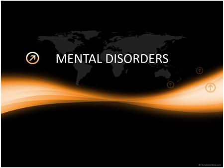 MENTAL DISORDERS. LEARNING TARGETS: Explain: How mental disorders are recognized. Identify: Four causes of mental disorders. Describe: Five types of anxiety.