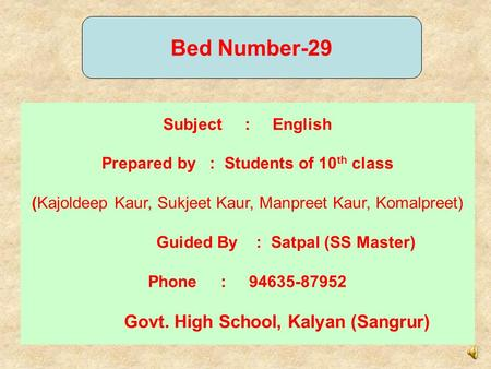 Subject : English Prepared by : Students of 10 th class (Kajoldeep Kaur, Sukjeet Kaur, Manpreet Kaur, Komalpreet) Guided By : Satpal (SS Master) Phone.