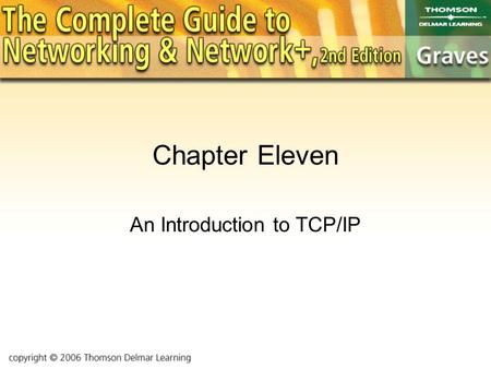 Chapter Eleven An Introduction to TCP/IP. Objectives To compare TCP/IP's layered structure to OSI To review the structure of an IP address To look at.