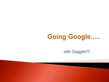 With Gaggle!!!!. WRPS had been using Gaggle.net for student email. We were pleased with the filtering and notification- Google did not provide this level.