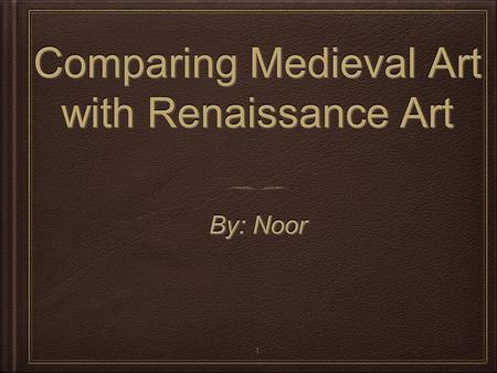 Comparing Medieval Art with Renaissance Art