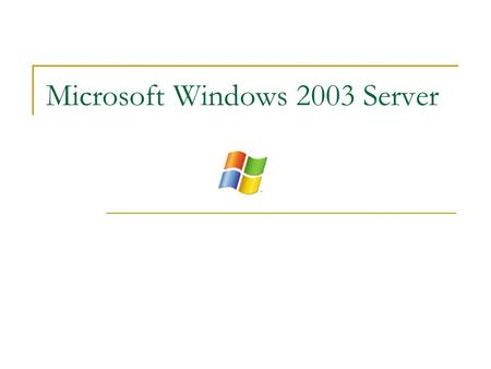 Microsoft Windows 2003 Server. Client/Server Environment Many client computers connect to a server.