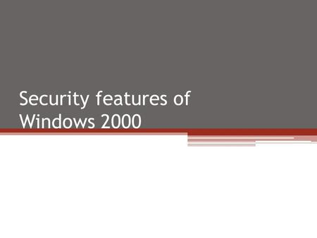 Security features of Windows 2000. What is computer security ? Computer security refers to the protection of all components—hardware, software, and stored.