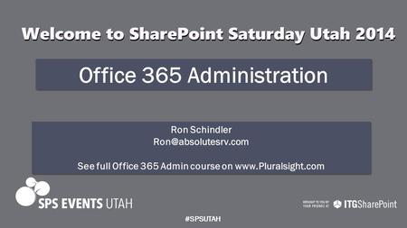 Office 365 Administration Ron Schindler See full Office 365 Admin course on  Ron Schindler See.
