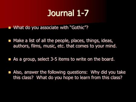 "Journal 1-7 What do you associate with ""Gothic""?"