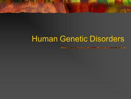 Human Genetic Disorders. Autosomal Recessive Disorders Requires the inheritance of two recessive alleles Error found on chromosomes 1 - 22.