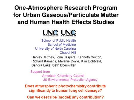 One-Atmosphere Research Program for Urban Gaseous/Particulate Matter and Human Health Effects Studies School of Public Health School of Medicine University.