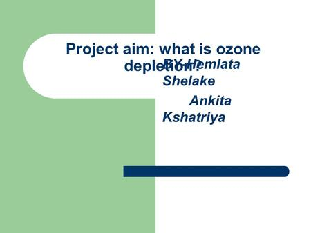 Project aim: what is ozone depletion?