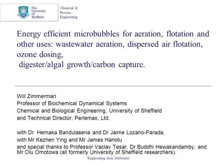 Chemical & Process Engineering 'Engineering from Molecules' Energy efficient microbubbles for aeration, flotation and other uses: wastewater aeration,