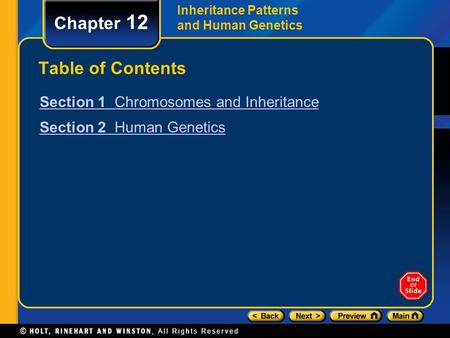 Inheritance Patterns and Human Genetics Chapter 12 Table of Contents Section 1 Chromosomes and Inheritance Section 2 Human Genetics.