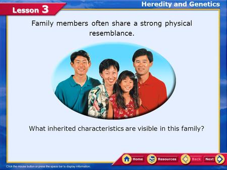 Family members often share a strong physical resemblance.