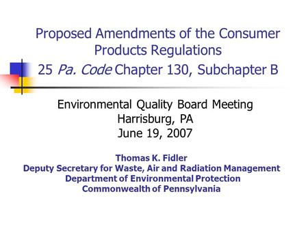 Thomas K. Fidler Deputy Secretary for Waste, Air and Radiation Management Department of Environmental Protection Commonwealth of Pennsylvania Proposed.