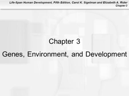 Chapter 3 Genes, Environment, and Development