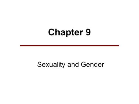 Chapter 9 Sexuality and Gender.
