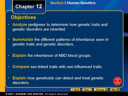 Section 2 Human Genetics Chapter 12 Objectives Analyze pedigrees to determine how genetic traits and genetic disorders are inherited. Summarize the different.
