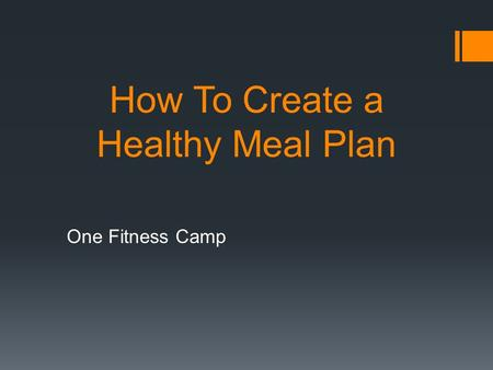 How To Create a Healthy Meal Plan One Fitness Camp.