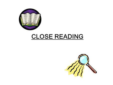 CLOSE READING. Close reading - the rules 1. Use your own words as far as possible.Only use the words from the text if you are asked to quote or to write.