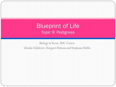 Blueprint of Life Topic 9: Pedigrees