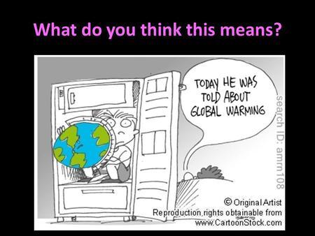 What do you think this means?. Learning Targets 8. Identify the causes and effects of pollution on Earth's cycles. 9. Explain how pollution affects.