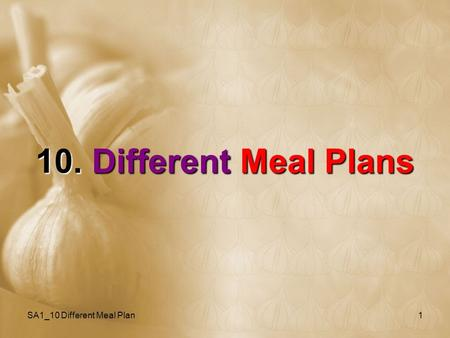 SA1_10 Different Meal Plan1 10. Different Meal Plans.