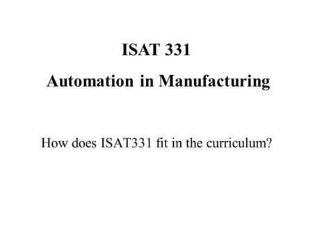 How does ISAT331 fit in the curriculum?