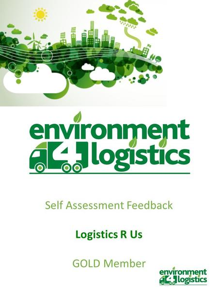 Self Assessment Feedback Logistics R Us GOLD Member.