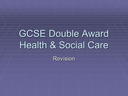 GCSE Double Award Health & Social Care Revision. Unit 3. Understanding personal development & relationships. LIFE STAGES:  Infancy0 – 3 years old  Childhood4.