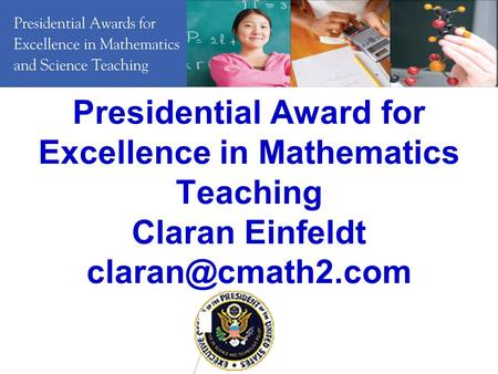 The Presidential Awards for Excellence in Mathematics and Science Teaching (PAEMST) Program was established in 1983 by The White House and is sponsored.