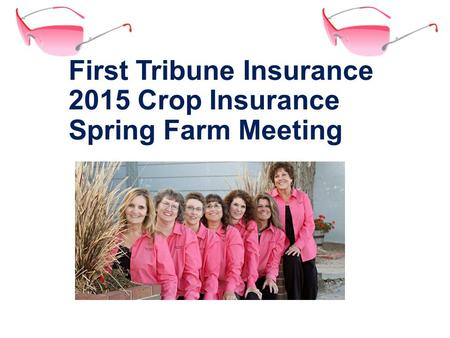 First Tribune Insurance 2015 <strong>Crop</strong> Insurance Spring Farm Meeting.