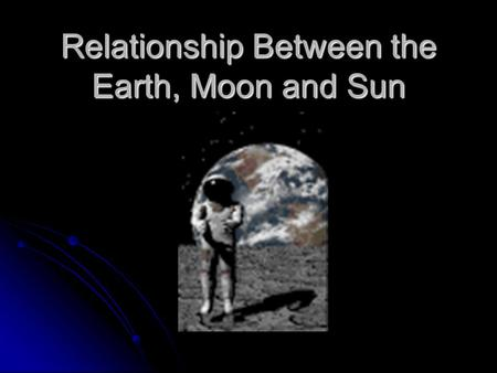 relationship between earth moon sun